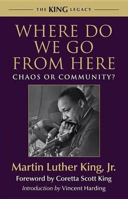 MLK WHERE DO WE GO FROM HERE CHAOS OR CO
