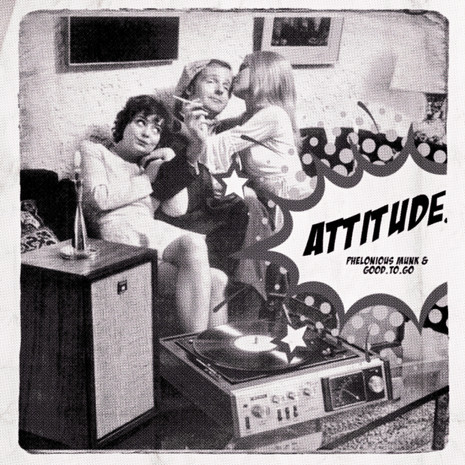"""Good.To.Go and Phelonius Munk Offer Up Sizzling, """"ATTITUDE"""""""