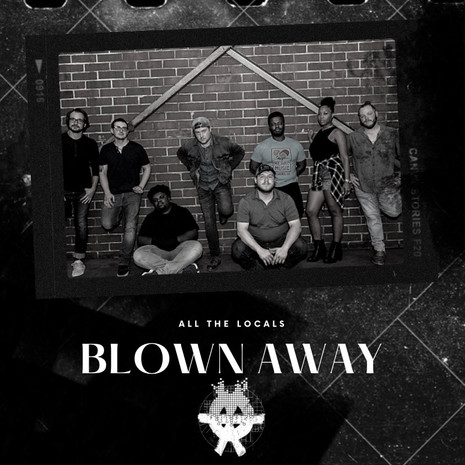 """Prepare To Get, """"Blown Away,"""" With All The Local's Latest Soul Infused Single"""