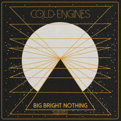 "Soothe Your Soul With Cold Engines Mesmerizing Single, ""Big Bright Nothing"""