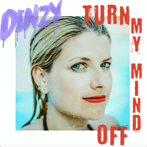 "Rock and Roll Lives On With Dinzy's New Release, ""Turn My Mind Off"""