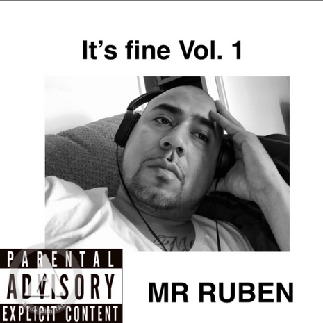 """Mr Ruben Gives an Exclusive Look Into His Album """"It's Fine Vol.1"""""""
