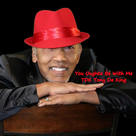 """TDK Tony Da King Release Themes of Love in, """"You Oughta Be With Me"""""""