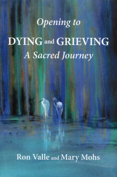 Opening to Dying and Grieving
