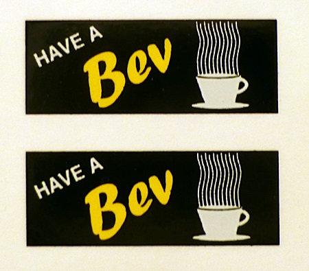 HAVE A BEV REAR ADVERTS