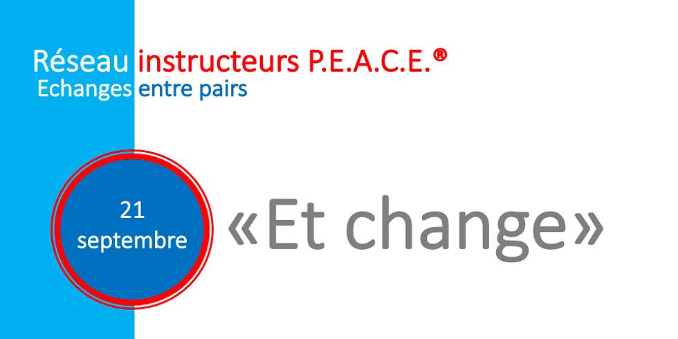 Echanges et réseau des instructeurs P.E.A.C.E.® (3)