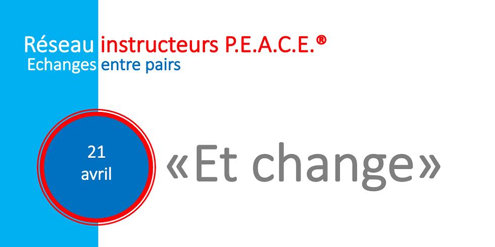 Echanges et réseau des instructeurs P.E.A.C.E.® (2)