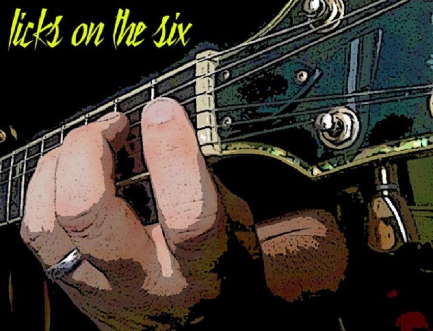 Licks_On_The_Six1.jpg