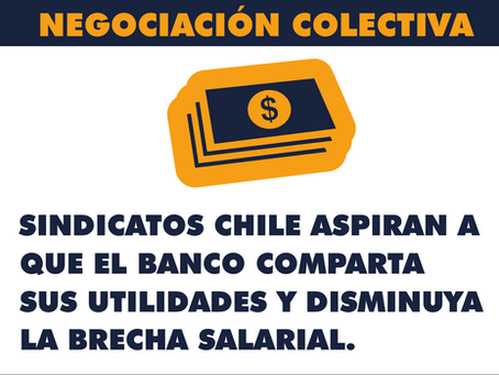 SINDICATOS CHILE ASPIRAN A QUE EL BANCO COMPARTA SUS UTILIDADES Y DISMINUYA LA BRECHA SALARIAL.