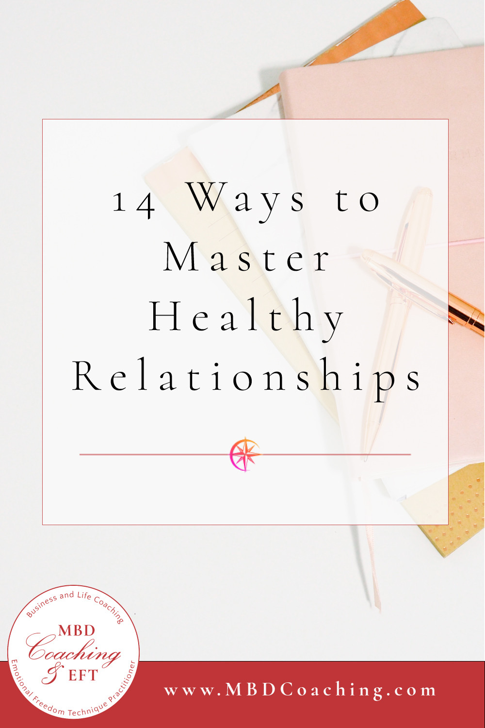 14 Ways to Master Healthy Relationships with MBD Coaching