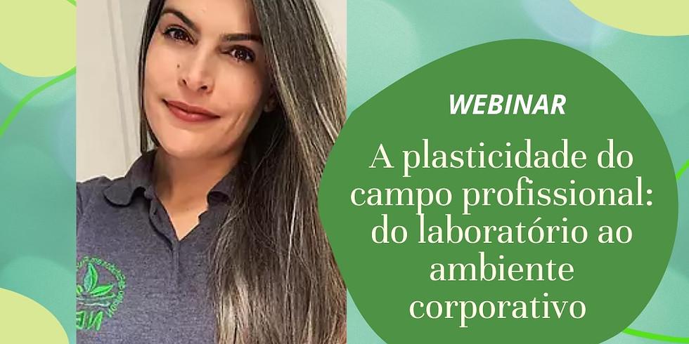 """Webinar: """"A plasticidade do campo profissional: do laboratório ao ambiente corporativo"""""""
