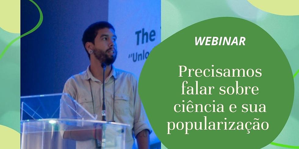 Webinar: Precisamos falar sobre ciência e sua popularização