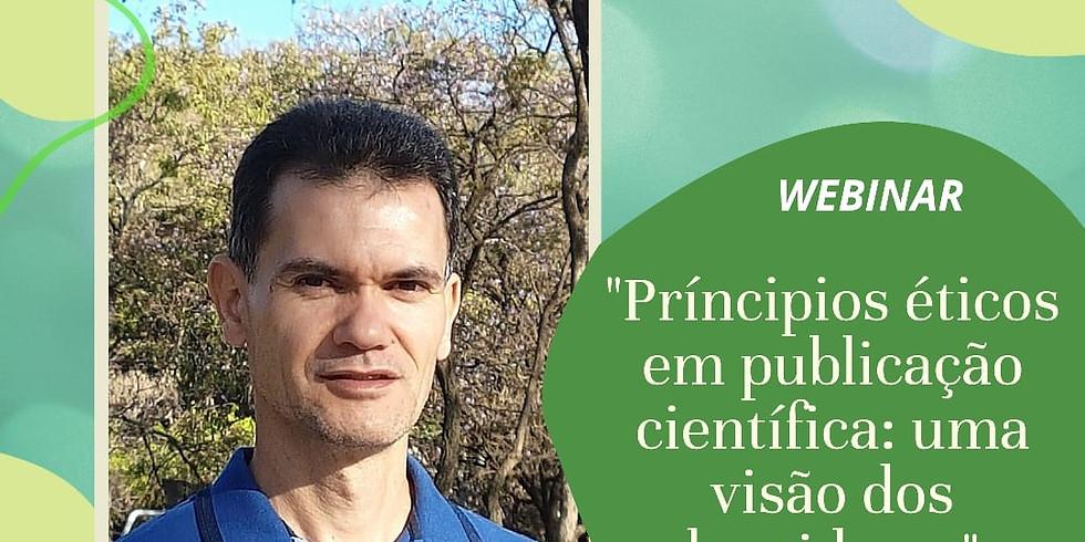 """Webinar: """"Príncipios éticos em publicação científica: uma visão dos bastidores."""""""