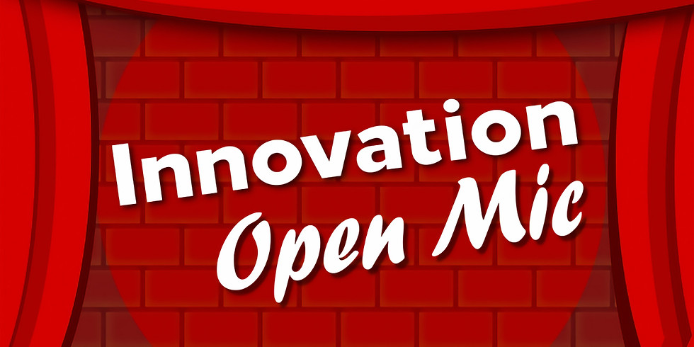 Monthly Innovation Open Mic [March 2021]