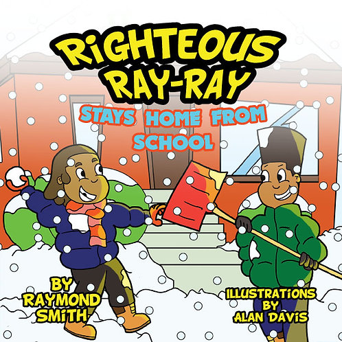 Righteous Ray-Ray Stays Home From School