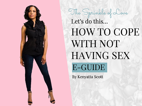 How to Cope With Not Having Sex EGuide
