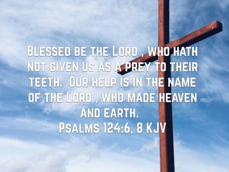Psalm 124:6, 8