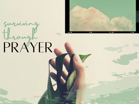 Surviving through Prayer