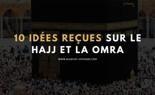 10 idées reçues sur le Hajj et la Omra