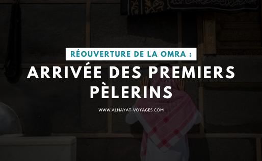 Réouverture de la Omra : arrivée des premiers pèlerins