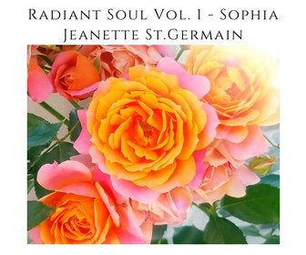 Radiant Soul Meditation Volume 1 - Sophia ALL Tracks