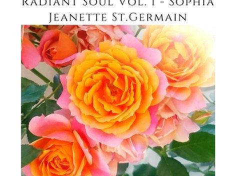 Radiant Soul Meditation Volume 1 - Sophia ALL Tracks