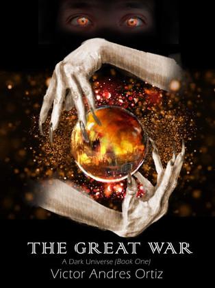 THE GREAT WAR (A DARK UNIVERSE, BOOK ONE)