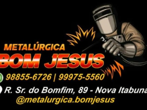 Itabuna-Ba: Metalúrgica Bom Jesus o melhor preço da cidade