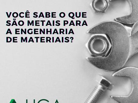 O que são metais para a engenharia de materiais?