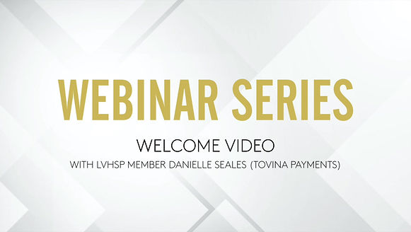 LVHSP Webinar Introduction with Danielle Seales of Tovina Payments.
