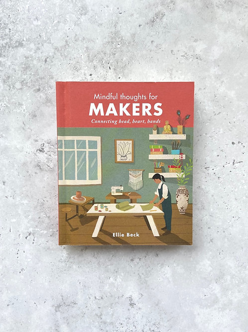 Mindful Thoughts for Makers by Ellie Beck