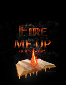 Fire Me Up! What's your scripture?