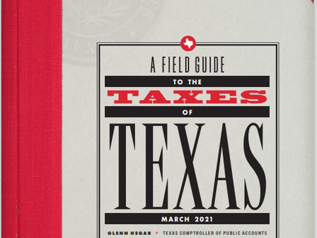 Comptroller Releases Update to A Field Guide to the Taxes of Texas