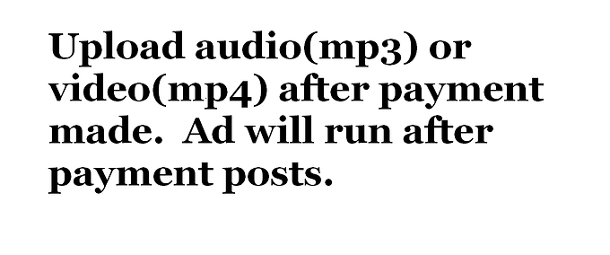 Upload MP3 or MP4 for the ad length and media type you purchased.