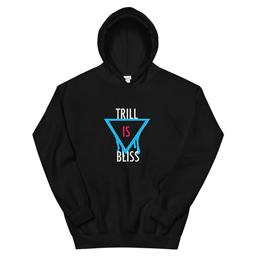 Trill is Bliss Hoodie