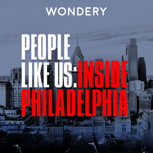 People Like Us: Inside Philadelphia