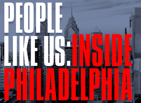 Introducing a Very Special New Podcast…People Like Us: Inside Philadelphia
