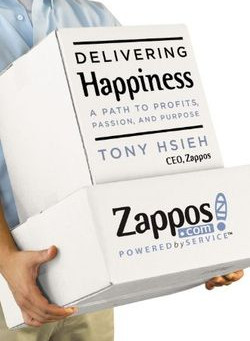 "A Lesson in ""Delivering Happiness"" from Zappos"