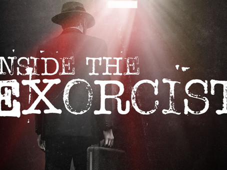 "Introducing The Amazing New Podcast: ""Inside The Exorcist"""