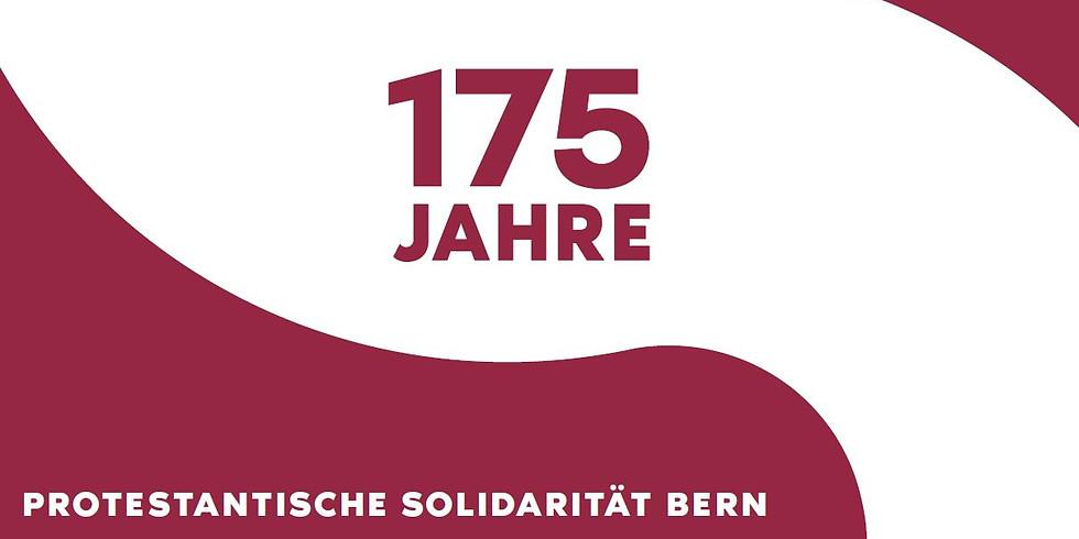 175 Jahre PROTESTANTISCHE SOLIDARITÄT BERN