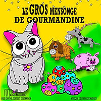 LE GROS MENSONGE DE GOURMANDINE