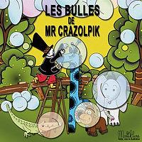 LES BULLES DE MONSIEUR CRAZOLPIK