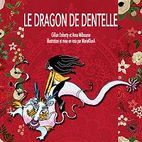 LE DRAGON DE DENTELLE