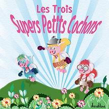 LES TROIS SUPERS PETITS COCHONS