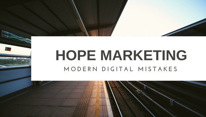 Are You Doing The Hope Marketing Thing?
