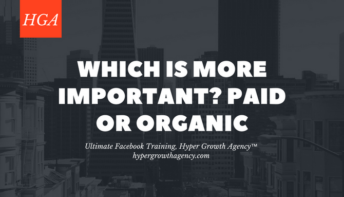 How To Choose Organics Or Paid On Facebook?