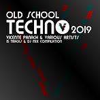 OLD SCHOOL TECHNO ALBUM 2019.jpg