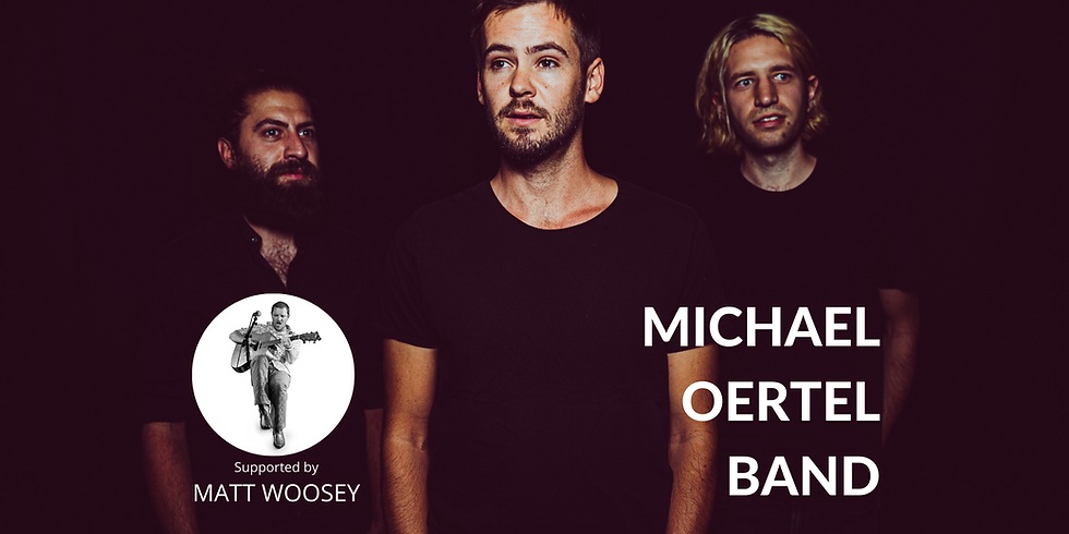 Live Music Night - Michael Oertel Band supported by Matt Woosey