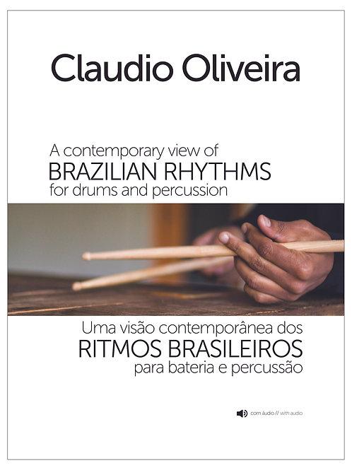 Uma Visão Contemporânea dos Ritmos Brasileiros Para Bateria e Percussão