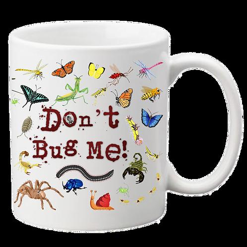 'Don't Bug Me' Mug